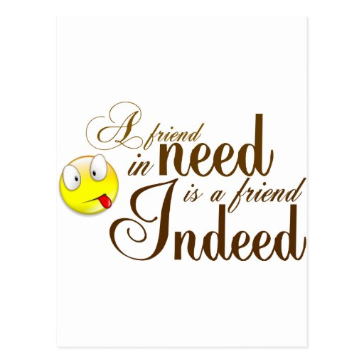 a friend in need is a friend indeed.png postcard