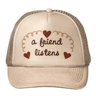 A Friend Listens Cap