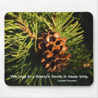 A Friend's House Vermont Pine cone Mousepad