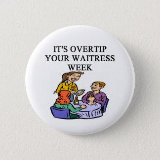 a funny waitress joke 6 cm round badge