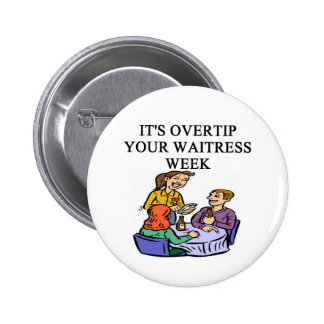 a funny waitress joke 6 cm round badge