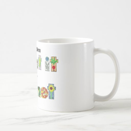 A Garden, Plant it for the Planet, earthday slogan Mug