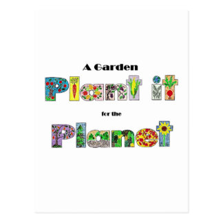 A Garden, Plant it for the Planet, earthday slogan Postcard
