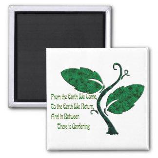 A Gardener's Philosophy Fridge Magnet