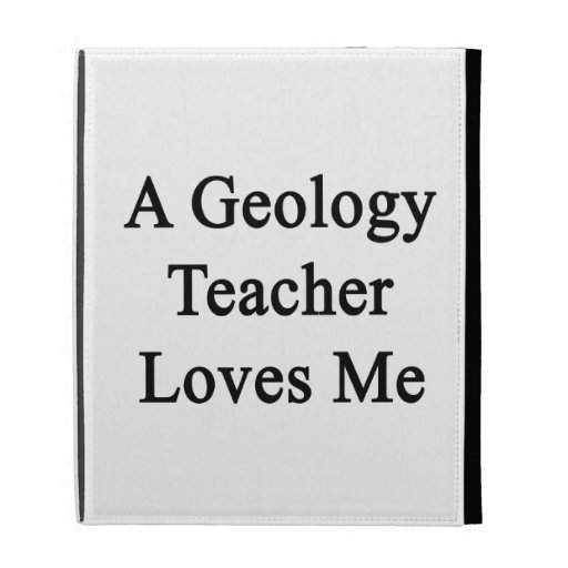 A Geology Teacher Loves Me iPad Folio Case