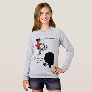 A Girl with Dreams Sweatshirt