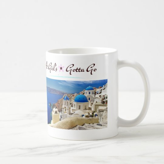 A Girls Gotta Go Mug Greece