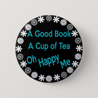 A Good Book, A Cup of Tea, Oh Happy Me 6 Cm Round Badge