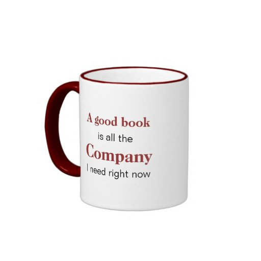 A Good Book is Company Coffee Mug