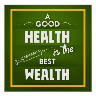 A Good Health is the Best Wealth Poster