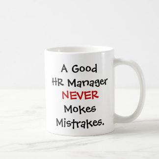 A Good HR Manager Never Mokes Mistrakes! Basic White Mug