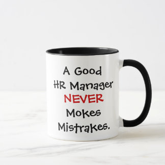 A Good HR Manager Never Mokes Mistrakes! Mug