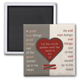 A good man brings good things magnet