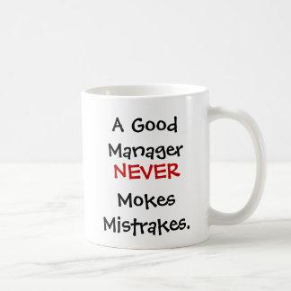 A Good Manager Never Mokes Mistrakes! Basic White Mug