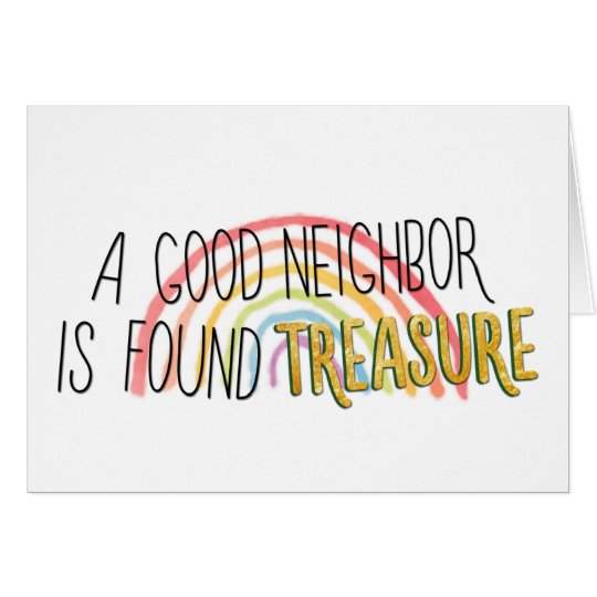 A good neighbour is found treasure card