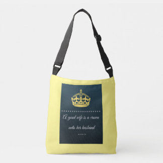 A good wife is a crown unto her husband - Proverbs Crossbody Bag