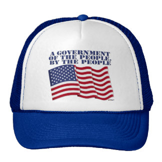 A GOVERNMENT OF THE PEOPLE BY THE PEOPLE! CAP