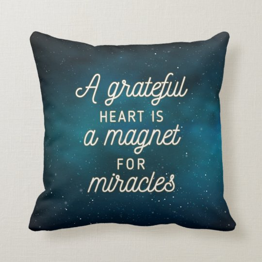 A Grateful Heart is a Magnet for Miracles Pillow