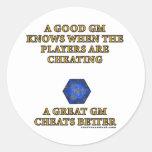 A Great DM Cheats Better Round Sticker