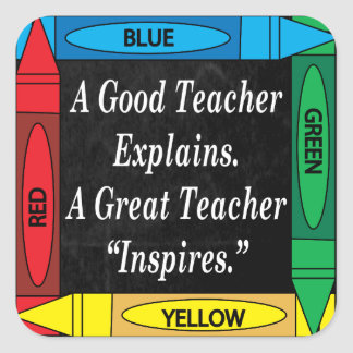 A Great Teacher Inspires Square Sticker