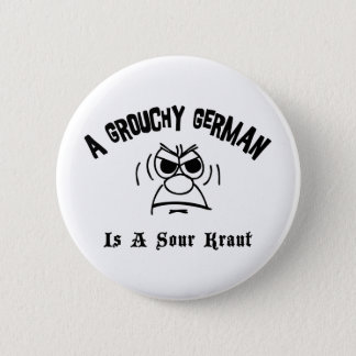 A Grouchy German Is A Sour Kraut 6 Cm Round Badge