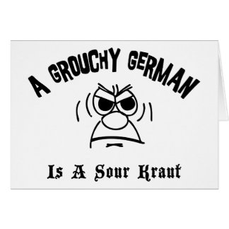 A Grouchy German Is A Sour Kraut Card