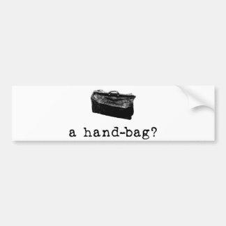 A Handbag? Bumper Sticker