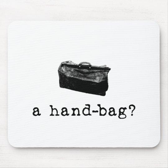 A Handbag? Mouse Mat