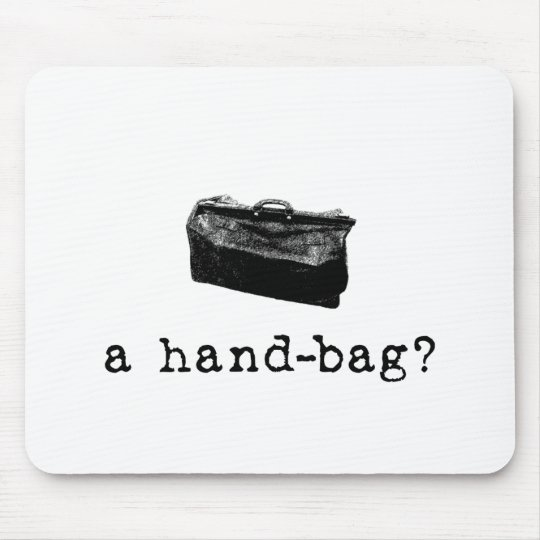 A Handbag? Mouse Pad