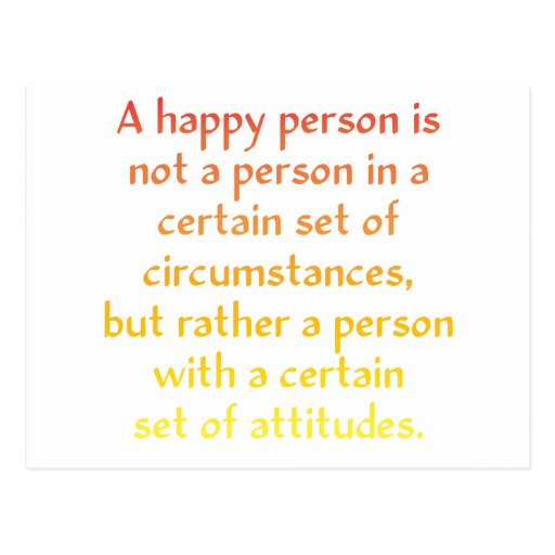 A happy person is not a person in a certain set of postcards