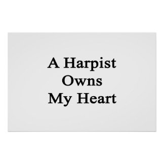 A Harpist Owns My Heart Poster