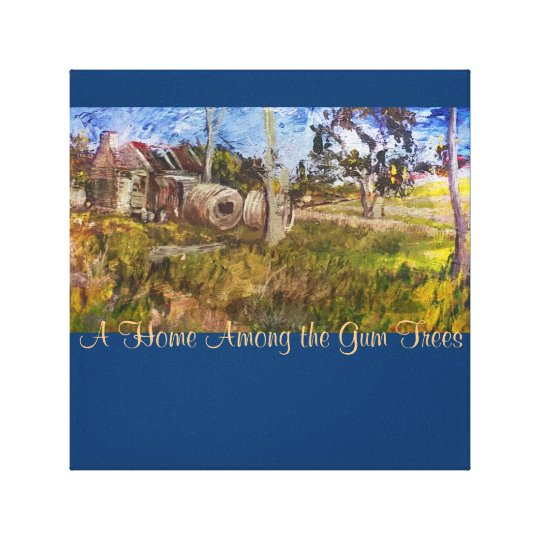 A Home Among the Gum Trees Canvas Print