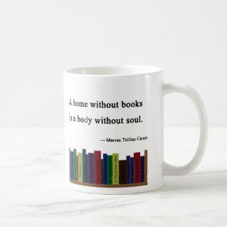 A Home Without Books Coffee Mug