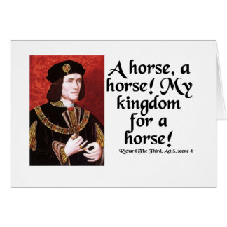 """A Horse, A Horse!  My Kingdom for a Horse!"" Card"