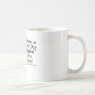 """A Horse, A Horse!  My Kingdom for a Horse!"" Coffee Mug"