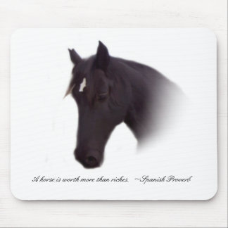 A horse is worth more than riches.  ~Spanish Prove Mouse Mat