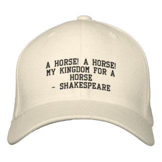 A horse - Shakespeare Embroidered Cap