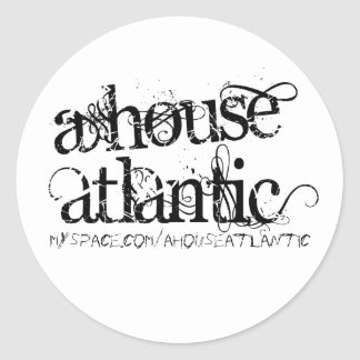 A House Atlantic, myspace.com/ahouseatlantic Classic Round Sticker
