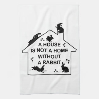 A House is not a Home without a Rabbit Tea Towel