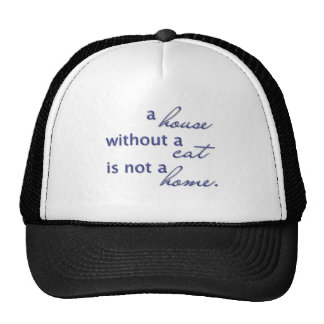 A house without a cat is not a home. mesh hats