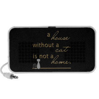 A house without a cat is not a home iPhone speakers