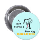 A Hug Makes a Blue Day Brighter 6 Cm Round Badge