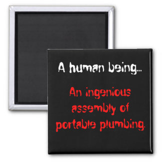 A Human Being - Portable Plumbing Square Magnet