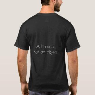 A human... not an object. T-Shirt