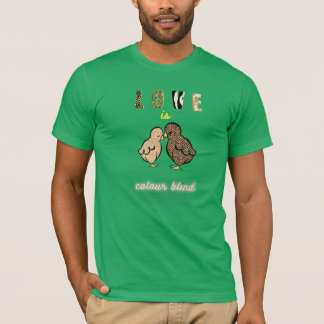 "A Humorous design + quote ""Love is colour blind"" T-Shirt"