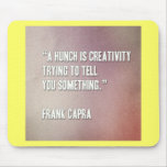A-hunch-is-creativity-trying-to-tell-you-something Mousepads
