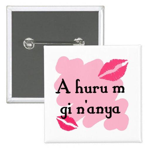 A huru m gi n'anya - Igbo I love you 15 Cm Square Badge