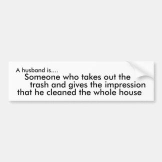A husband is.... bumper sticker