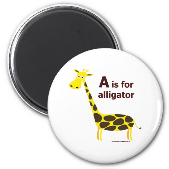 A IS FOR ALLIGATOR T-SHIRTS AND GIFTS 6 CM ROUND MAGNET