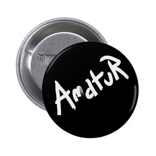 A is for AMATEUR: Designs from the I Am A ..Shop. Button